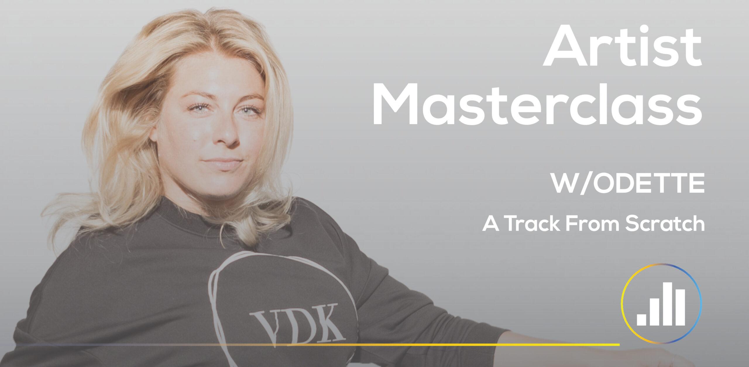 Artist Masterclass w/Odette